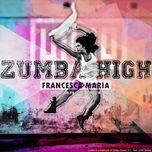 zumba high (single) - francesca maria