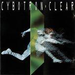 clear - cybotron