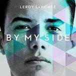 by my side (single) - leroy sanchez