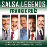 salsa legends - frankie ruiz