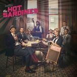 the hot sardines - the hot sardines