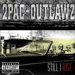 still i rise (explicit version) - 2pac, outlawz