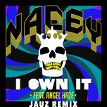 i own it (jauz remix) (single) - nacey, angel haze