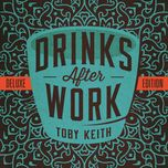 drinks after work (deluxe edition) - toby keith