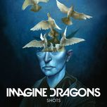 shots (single) - imagine dragons