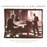 confessions of a pop group (digitally remastered) - the style council