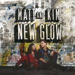 hey now (single) - matt & kim