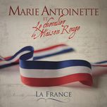 la france (single) - marie-antoinette et le chevalier de maison rouge