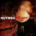 ready yet (single) - nutmeg
