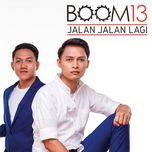 jalan - jalan lagi (single) - boom 13