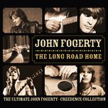 the long road home - the ultimate john fogerty / creedence collection - john fogerty