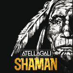 shaman (single) - atellagali