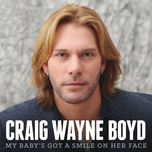 my baby's got a smile on her face (jamie tate mix) (single) - craig wayne boyd