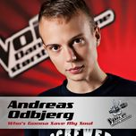 who's gonna save my soul (voice - danmarks storste stemme) (single) - andreas odbjerg