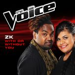 with or without you (the voice australia 2014 performance) (single) - zk