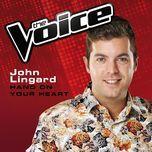 hand on your heart (the voice performance) (single) - john lingard