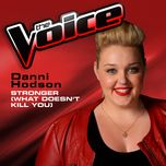 stronger (what doesn't kill you) (the voice performance) (single) - danni hodson