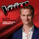 time to say goodbye (the voice performance) (single) - luke kennedy