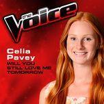 will you still love me tomorrow (the voice performance) (single) - celia pavey