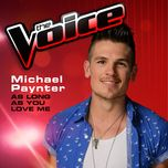 as long as you love me (the voice 2013 performance) (single) - michael paynter