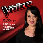 sorry seems to be the hardest word (the voice 2013 performance) (single) - ms murphy