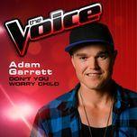 don't you worry child (the voice performance) (single) - adam garrett