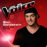 give me love (the voice performance) (single) - ben goldstein