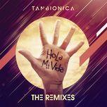 Nghe và tải nhạc hot Hola Mi Vida (The Remixes EP) Mp3 miễn phí về điện thoại
