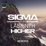 higher (remixes) - sigma, labrinth