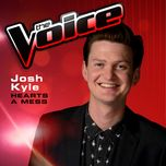 hearts a mess (the voice performance) (single) - josh kyle