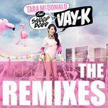 vay-k (the remixes ep) - tara mcdonald, snoop dogg