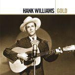 gold - hank williams