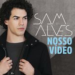 nosso video (single) - sam alves