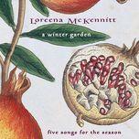 a winter garden, five songs for the season (ep) - loreena mckennitt