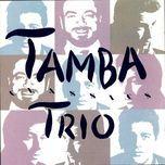 tamba trio classics - tamba trio
