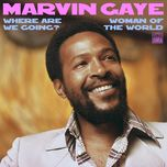 where are we going? / woman of the world (single) - marvin gaye