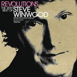 revolutions: the very best of steve winwood - steve winwood