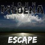 escape (single) - tim lois, john modena
