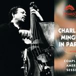 charles mingus in paris - the complete america session - charles mingus