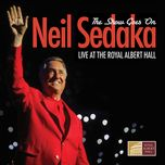 the show goes on (live at the royal albert hall) - neil sedaka