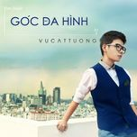 goc da hinh (single) - vu cat tuong