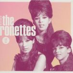 be my baby: the very best of the ronettes - the ronettes