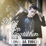 mong em song tot hon (single) - long ba thich