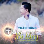 tha thu loi lam (single) - tuan hung