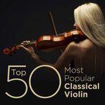 top 50 most popular classical violin - v.a
