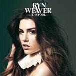 the fool - ryn weaver