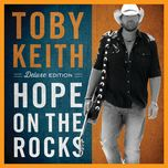 hope on the rocks (deluxe edition) - toby keith