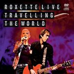 travelling the world - roxette