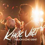 nguoi khong dang (single) - khac viet