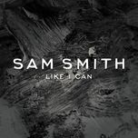 like i can (ep) - sam smith